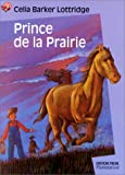 Barker-Lottridge, Célia: Le Prince de la prairie (French Edition)