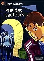 Rue des Vautours by Claire Mazard