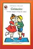 Chapouton, Anne-Marie: Grimoire: Formules magiques à l'usage des enfants (1 livre + 1 cassette)