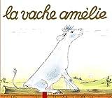 Chapouton, Anne-Marie: La Vache Amélie (French Edition)