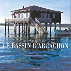 L'Art de vivre sur le bassin d'Arcachon by…