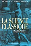 Blay, Michel: La Science Classique, XVIe-XVIIIe Siecle: Dictionnaire Critique