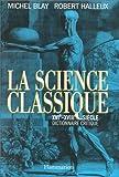 Blay, Michel: La science classique, XVIe-XVIIIe siecle: Dictionnaire critique (French Edition)