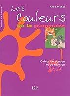 Les Couleurs de La Grammaire Level 1 (French…