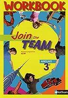 Anglais 3e Join the team : Workbook A2/B1 by…