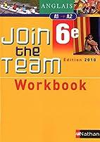 Join the team: anglais 6e: A1->A2: workbook