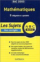 ABC Bac : Mathématiques, Bac S by…