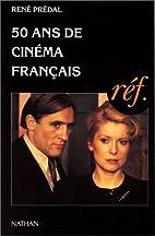 50 Ans De Cinema Francais (French Edition)…