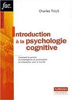 Introduction à la psychologie cognitive by…