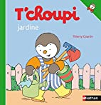 T'Choupi Jardine (French Edition) by Thierry…