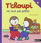 T'Choupi Ne Veut Pas Preter (French…
