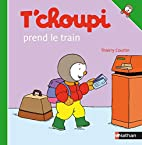 T'choupi prend le train by Collectif