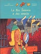 La Fée Sidonie a des soucis by Odile…