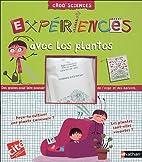 Expériences avec les plantes by Collectif