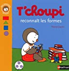 T'choupi reconnaît les formes by…
