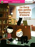 Eric Sanvoisin: Le livre des petits buveurs d'encre (French Edition)