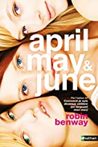 April, May & June by Robin Benway