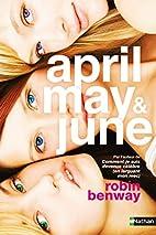 April, May & June by Robin Benway