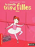 Morgenstern, Susie: La Famille Tropd'Filles/Elisa (French Edition)