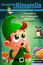 Kimamila et les champignons magiques by…
