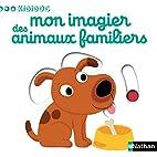 Mon imagier des animaux familiers by…