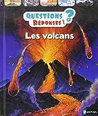 Les volcans (Questions? Réponses!) by Simon…