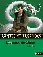 Contes et Légendes : Légendes de Chine by…