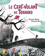 Le Cerf-volant de Toshiro - Dès 3 ans - Ghislaine Roman