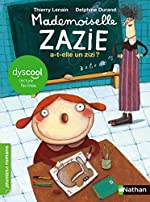 Mlle Zazie a-t-elle un zizi ? - adapté aux enfants DYS ou dyslexiques - Dès 7 ans - Thierry Lenain