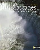 Cascades et chutes d'eau: La nature grand…