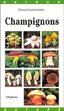 Champignons by Garnweidner