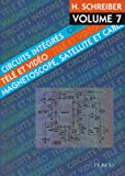 Hermann Schreiber: Circuits integres tele et video - tome 7 - magnetoscope, satellite et cable (French Edition)
