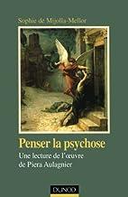 Penser la psychose : Une lecture de l'oeuvre…