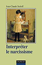 Interpréter le narcissisme by Jean-Claude…