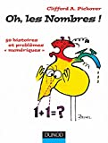 Pickover, Clifford A.: Oh, les nombres ! (French Edition)