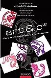 Frèches, José: Art & Cie: L'art est indispensable à l'entreprise