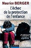 Maurice Berger: L'échec de la protection de l'enfance (French Edition)