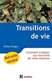 Bridges, William: transitions de vie ; comment s'adapter aux tournants de notre existence ?