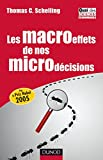 Thomas C. Schelling: Les macroeffets de nos microdecisions (French Edition)