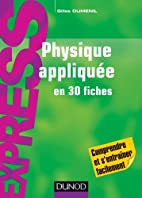 Physique appliquée en 30 fiches by…