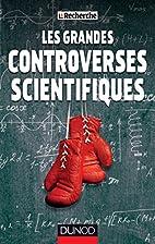 Les grandes controverses scientifiques:…