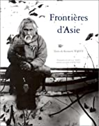 Frontir̈es d'Asie by Kenneth White