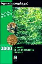 La forêt et les industries du bois 2000 :…