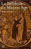 Contamine, Philippe: La Noblesse au Moyen Age: XIe-XVe Siècles-Essais à la mémoire de Robert Boutruche (French Edition)