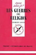 Les Guerres de religion : 1559-1598 (Que…