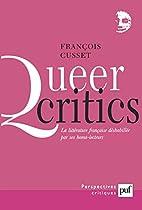 Queer critics : La littérature française…