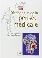 Dictionnaire de la pensée médicale by…