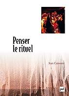 Penser le rituel by Jean Cuisenier