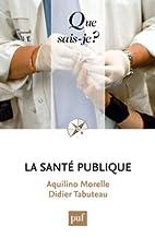 La santé publique by Aquilino Morelle