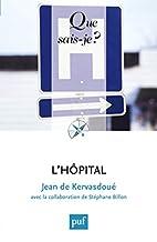 L'hôpital by Jean de Kervasdoué